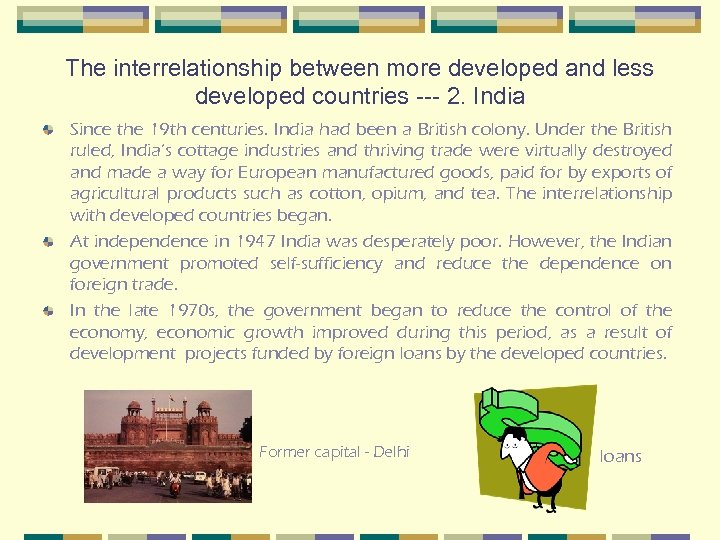 The interrelationship between more developed and less developed countries --- 2. India Since the