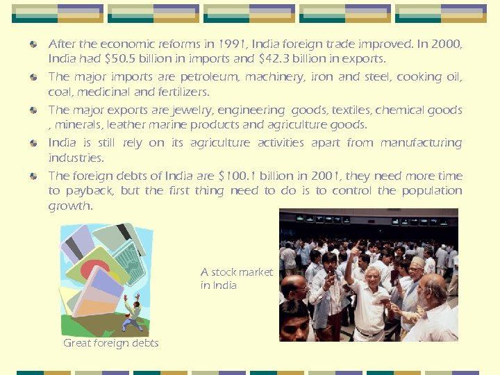 After the economic reforms in 1991, India foreign trade improved. In 2000, India had