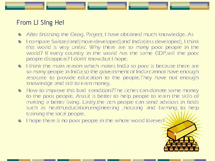 From Li Sing Hei After finishing the Geog. Project, I have obtained much knowledge.