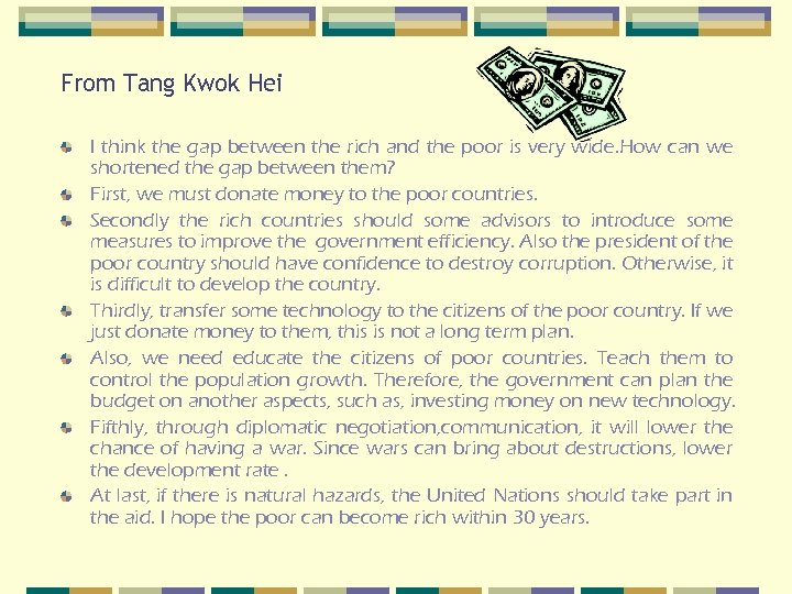 From Tang Kwok Hei I think the gap between the rich and the poor