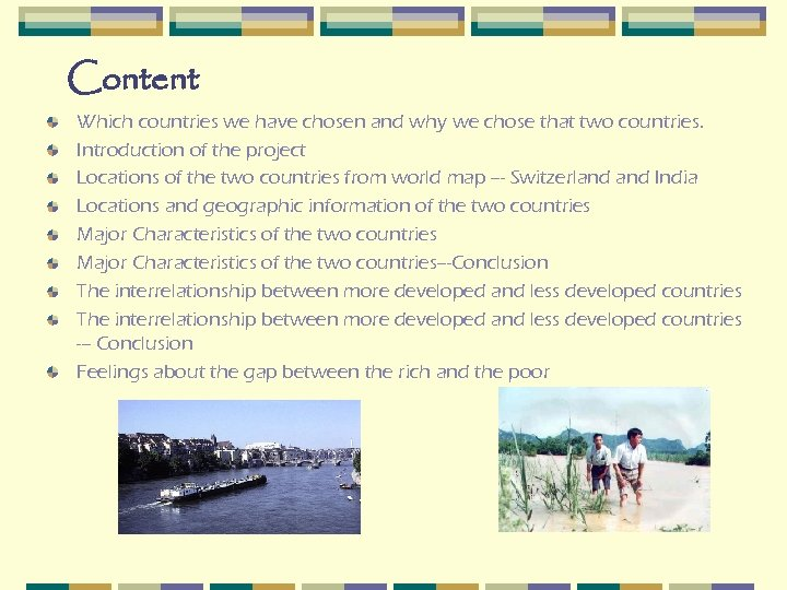 Content Which countries we have chosen and why we chose that two countries. Introduction