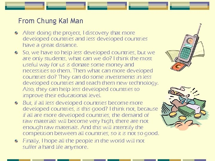From Chung Kai Man After doing the project, I discovery that more developed countries
