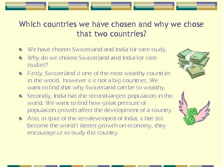 Which countries we have chosen and why we chose that two countries? We have