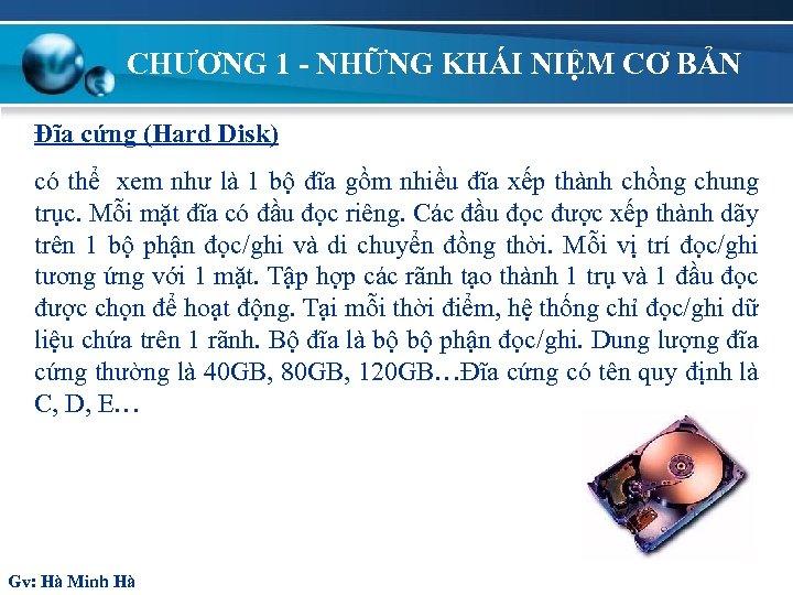 CHƯƠNG 1 - NHỮNG KHÁI NIỆM CƠ BẢN Đĩa cứng (Hard Disk) có thể