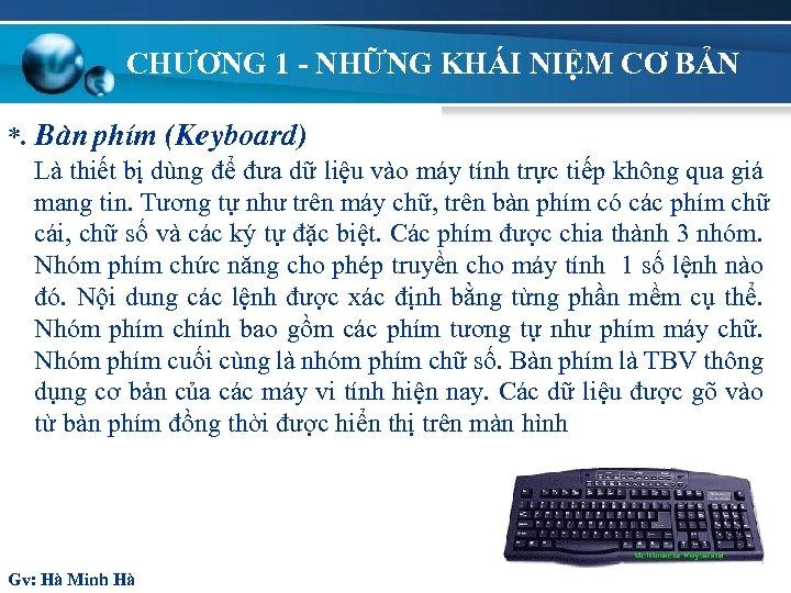 CHƯƠNG 1 - NHỮNG KHÁI NIỆM CƠ BẢN *. Bµn phÝm (Keyboard) Là thiết
