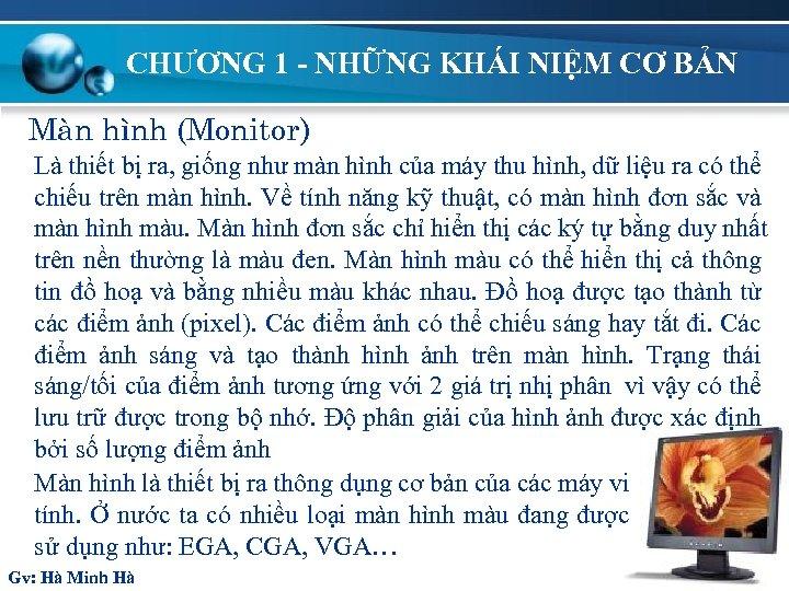 CHƯƠNG 1 - NHỮNG KHÁI NIỆM CƠ BẢN Mµn h×nh (Monitor) Là thiết bị