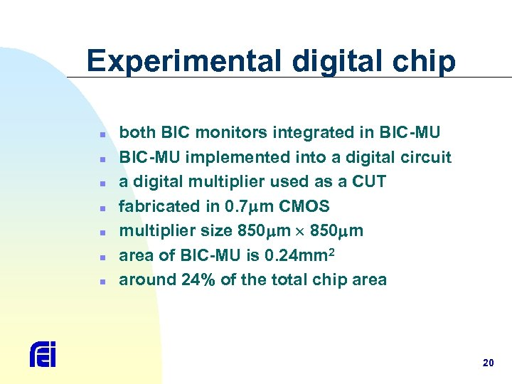 Experimental digital chip n n n n both BIC monitors integrated in BIC-MU implemented