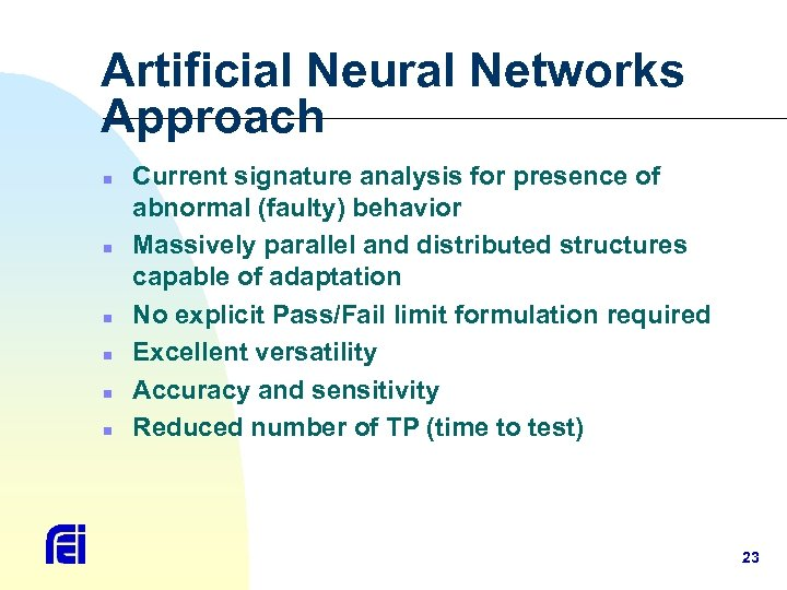 Artificial Neural Networks Approach n n n Current signature analysis for presence of abnormal
