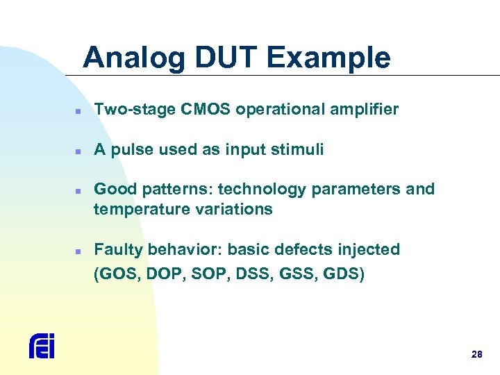 Analog DUT Example n Two-stage CMOS operational amplifier n A pulse used as input