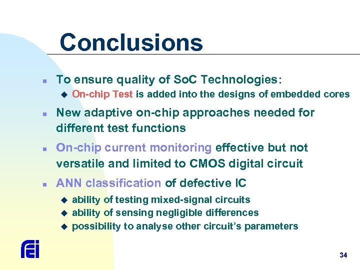 Conclusions n To ensure quality of So. C Technologies: u n n n On-chip