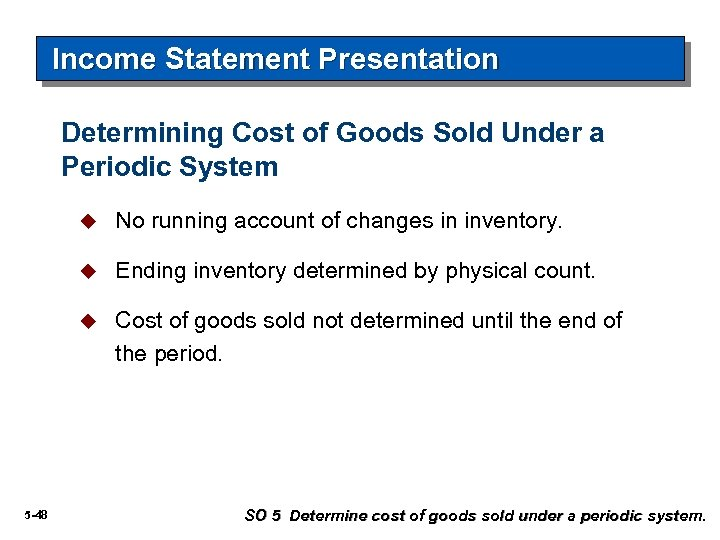 Income Statement Presentation Determining Cost of Goods Sold Under a Periodic System u u