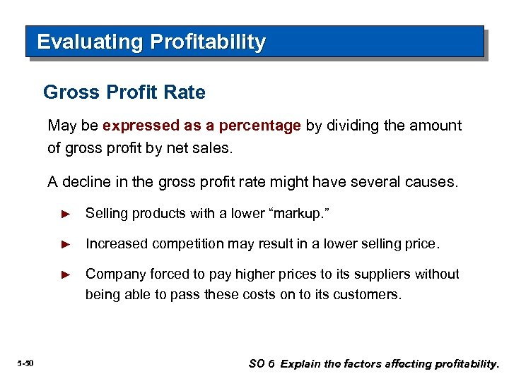 Evaluating Profitability Gross Profit Rate May be expressed as a percentage by dividing the