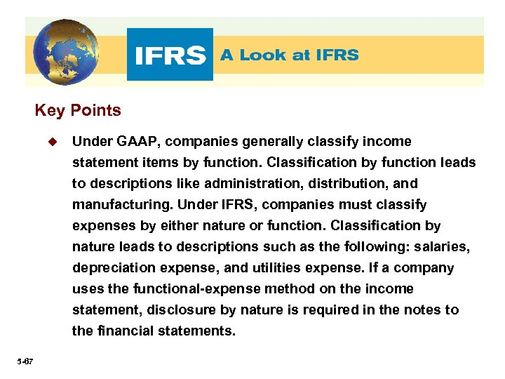 Key Points u Under GAAP, companies generally classify income statement items by function. Classification