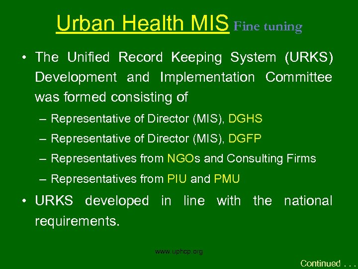 Urban Health MIS Fine tuning • The Unified Record Keeping System (URKS) Development and