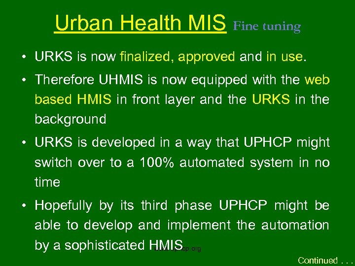 Urban Health MIS Fine tuning • URKS is now finalized, approved and in use.