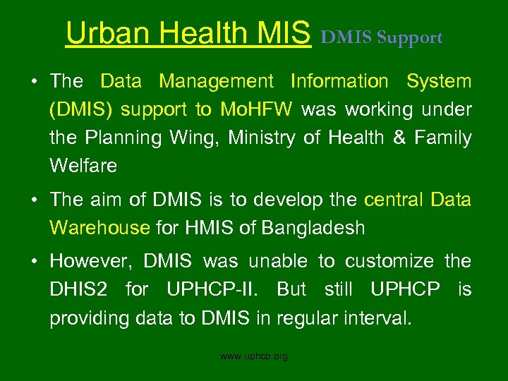 Urban Health MIS DMIS Support • The Data Management Information System (DMIS) support to