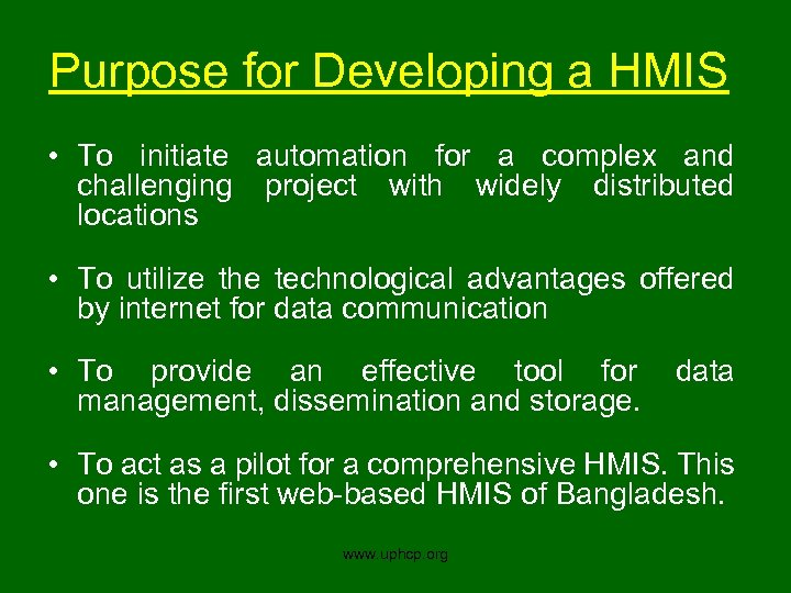 Purpose for Developing a HMIS • To initiate automation for a complex and challenging
