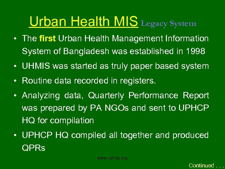 Urban Health MIS Legacy System • The first Urban Health Management Information System of