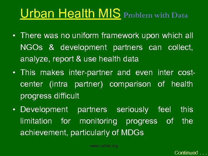 Urban Health MIS Problem with Data • There was no uniform framework upon which