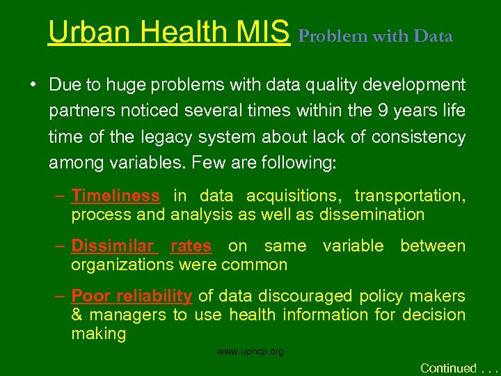 Urban Health MIS Problem with Data • Due to huge problems with data quality