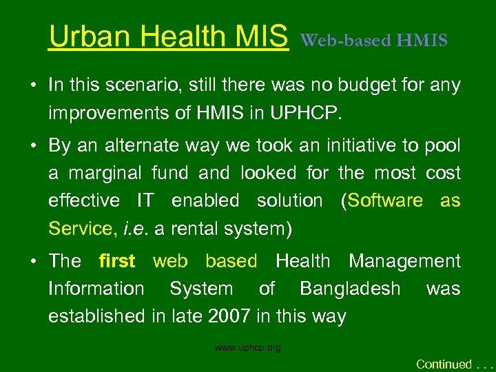 Urban Health MIS Web-based HMIS • In this scenario, still there was no budget