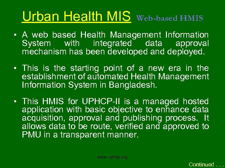 Urban Health MIS Web-based HMIS • A web based Health Management Information System with