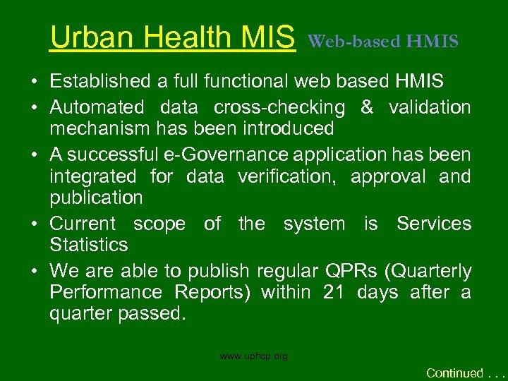 Urban Health MIS Web-based HMIS • Established a full functional web based HMIS •