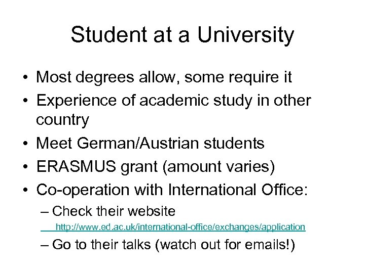Student at a University • Most degrees allow, some require it • Experience of