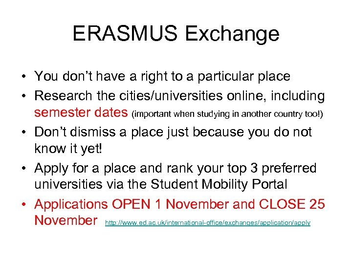 ERASMUS Exchange • You don't have a right to a particular place • Research