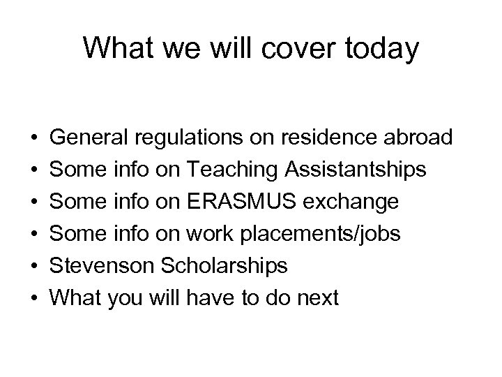 What we will cover today • • • General regulations on residence abroad Some