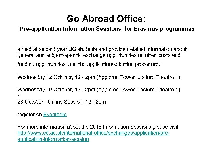 Go Abroad Office: Pre-application Information Sessions for Erasmus programmes aimed at second year UG
