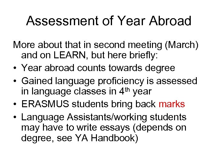 Assessment of Year Abroad More about that in second meeting (March) and on LEARN,