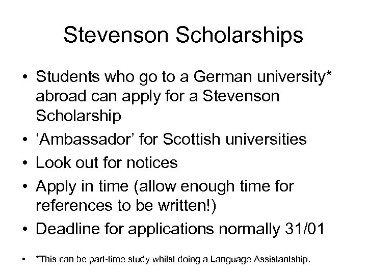 Stevenson Scholarships • Students who go to a German university* abroad can apply for