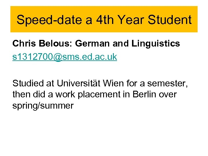 Speed-date a 4 th Year Student Chris Belous: German and Linguistics s 1312700@sms. ed.