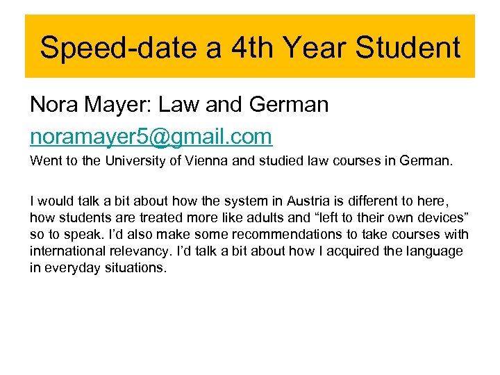 Speed-date a 4 th Year Student Nora Mayer: Law and German noramayer 5@gmail. com