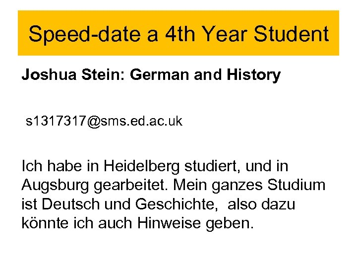 Speed-date a 4 th Year Student Joshua Stein: German and History s 1317317@sms. ed.
