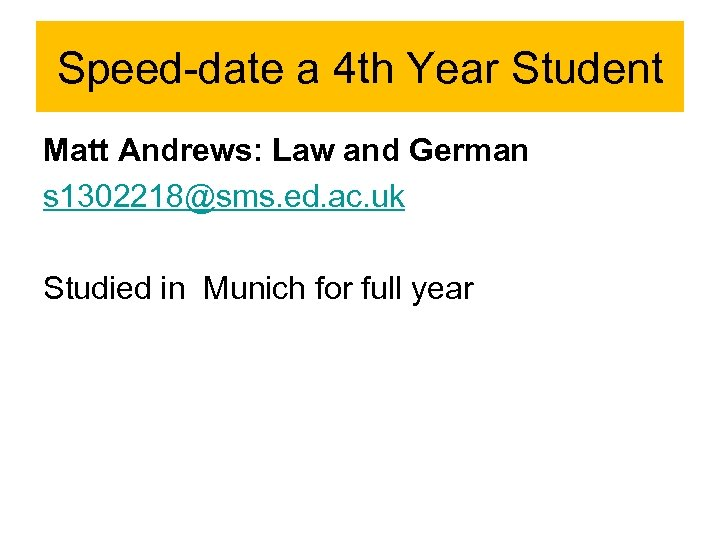 Speed-date a 4 th Year Student Matt Andrews: Law and German s 1302218@sms. ed.