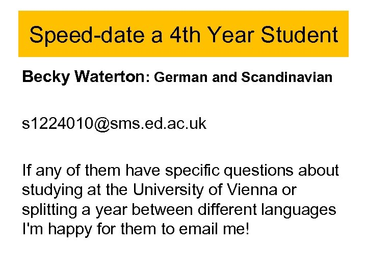 Speed-date a 4 th Year Student Becky Waterton: German and Scandinavian s 1224010@sms. ed.