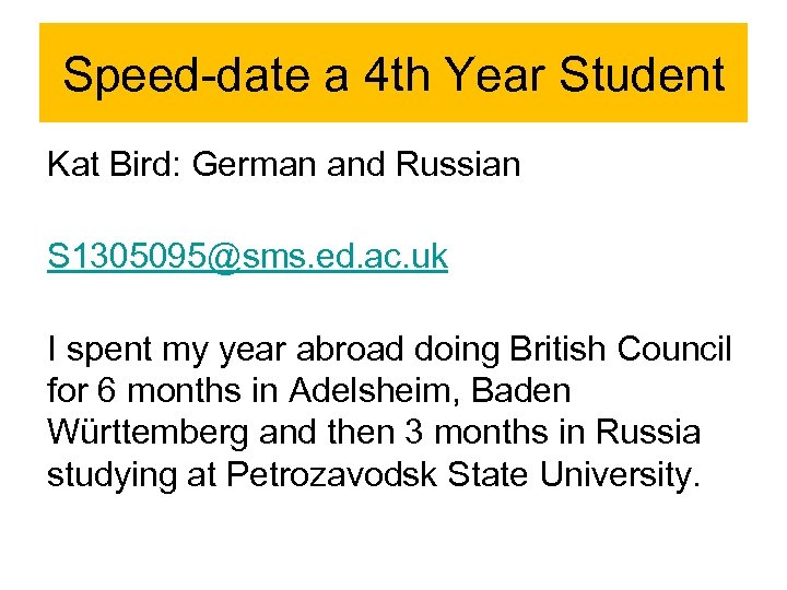 Speed-date a 4 th Year Student Kat Bird: German and Russian S 1305095@sms. ed.