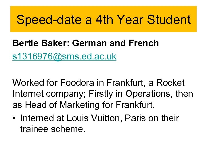 Speed-date a 4 th Year Student Bertie Baker: German and French s 1316976@sms. ed.
