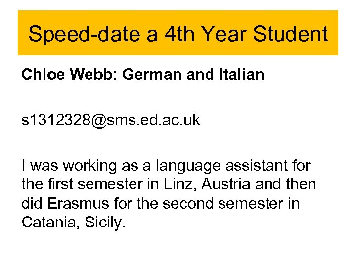 Speed-date a 4 th Year Student Chloe Webb: German and Italian s 1312328@sms. ed.