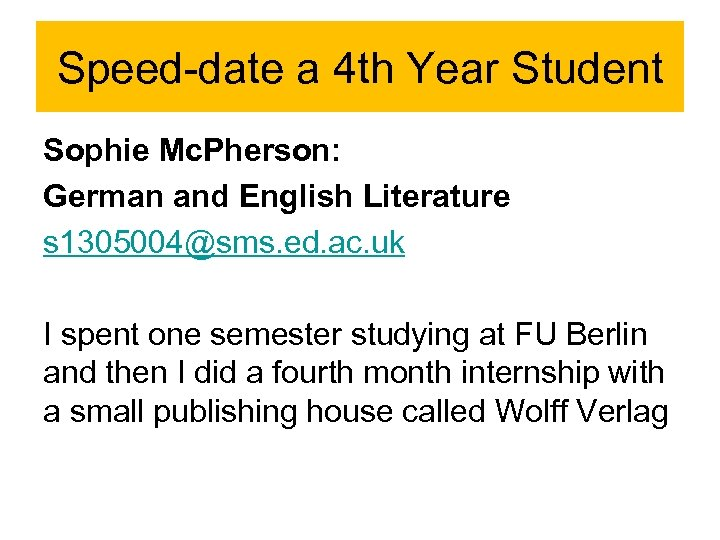 Speed-date a 4 th Year Student Sophie Mc. Pherson: German and English Literature s