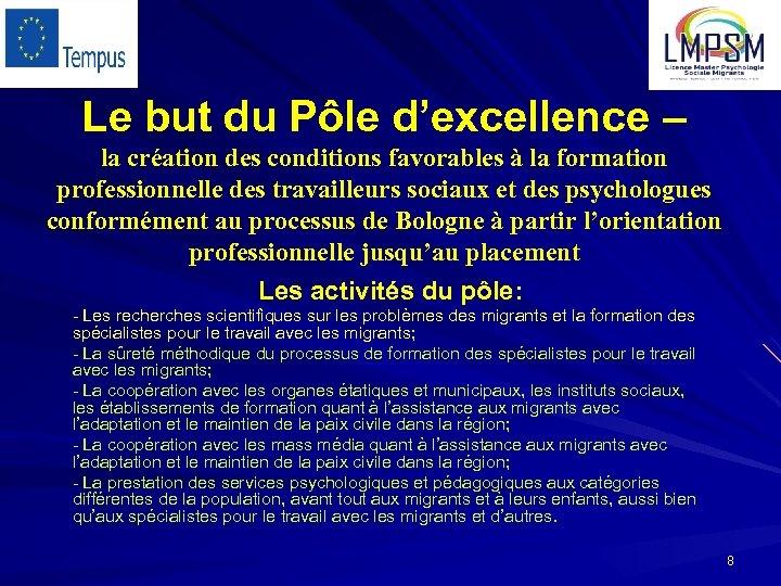 Le but du Pôle d'excellence – la création des conditions favorables à la formation