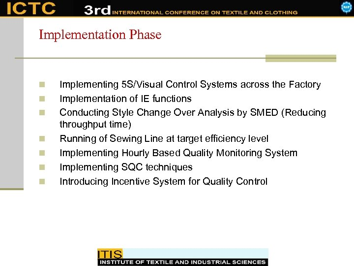 Implementation Phase n n n n Implementing 5 S/Visual Control Systems across the Factory