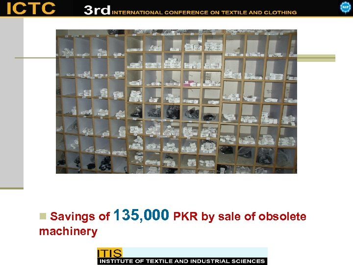n Savings of machinery 135, 000 PKR by sale of obsolete