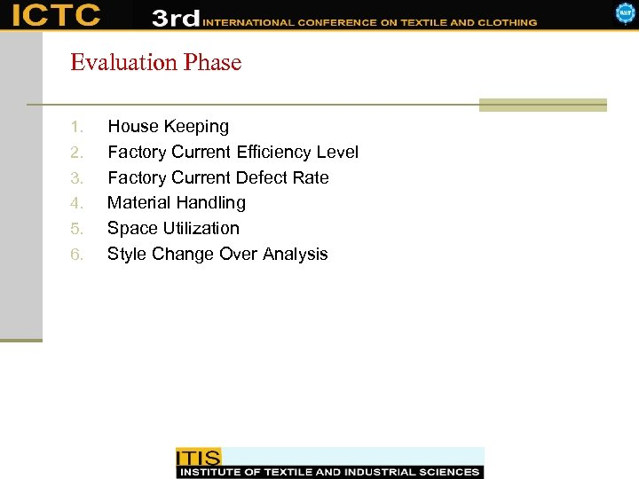 Evaluation Phase 1. 2. 3. 4. 5. 6. House Keeping Factory Current Efficiency Level