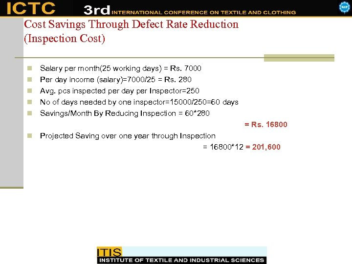 Cost Savings Through Defect Rate Reduction (Inspection Cost) n n n Salary per month(25