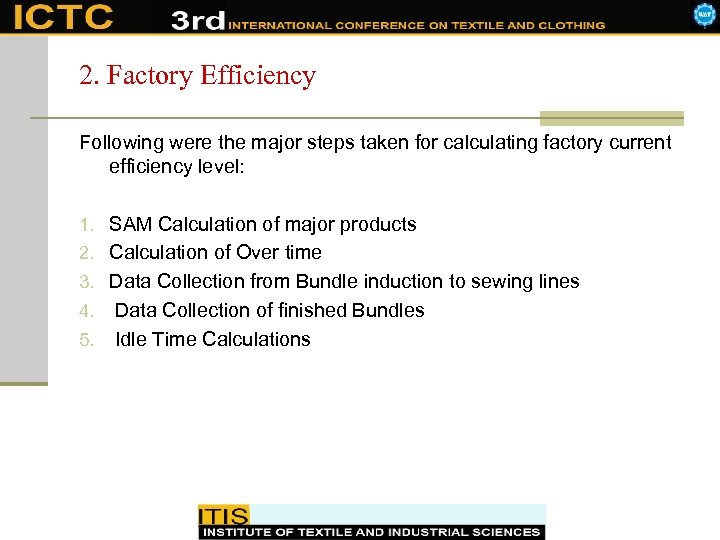 2. Factory Efficiency Following were the major steps taken for calculating factory current efficiency