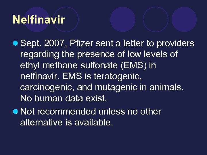 Nelfinavir l Sept. 2007, Pfizer sent a letter to providers regarding the presence of