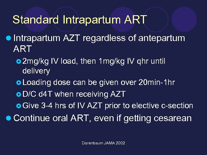 Standard Intrapartum ART l Intrapartum AZT regardless of antepartum ART £ 2 mg/kg IV